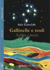 """Gallinelle e nodi – Sabbia e poesia"""" di Ada Garofalo"""